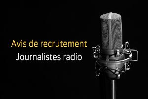 Avis de recrutement de journalistes radio